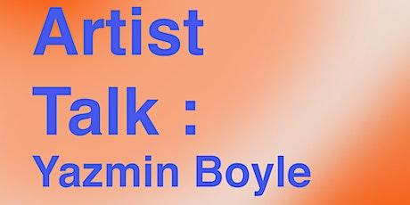 Artist Talk - Yazmin Boyle tickets