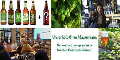 Unverho(p)ft im Maximilians-Verkostung von ganz frischen Grünhopfenbieren! Tickets