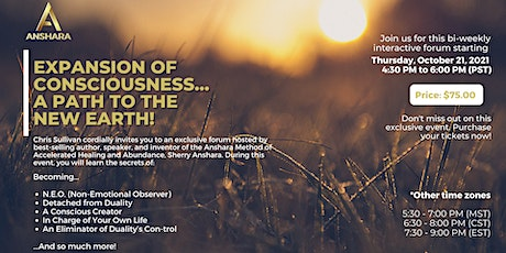 Expansion Of Consciousness... A Path to The New Earth! tickets