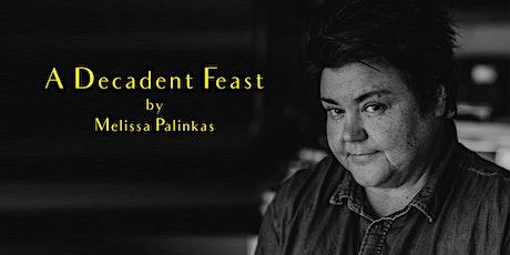 A Decadent Feast by Melissa Palinkas tickets