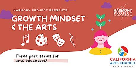 Growth Mindset & The Arts: Three Part Series tickets