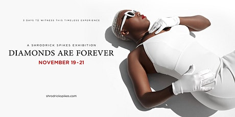 Diamonds Are Forever: A Solo Self-Curated Exhibition By Shrodrick Spikes tickets