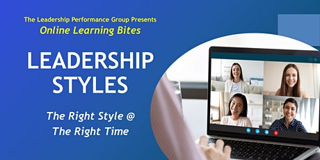 Leadership Styles: The Right Styles @ the Right Time (Online - Run 13) tickets
