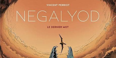 18h - 19h Dédicace de Vincent Perriot pour Negalyod - Le dernier mot billets