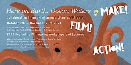 Here On Earth: Ocean Waters · Filmmaking Workshop 4: Media Skills tickets