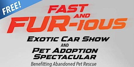 "FAST AND ""FUR-IOUS"" - An Exotic Car & Animal Adoption Spectacular ingressos"