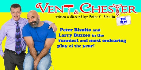 Vent and Chester THE PLAY! tickets