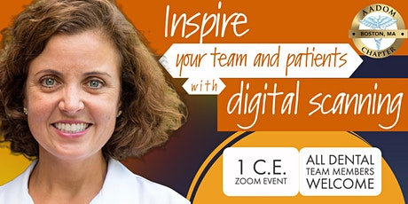 Inspire Your Team and Patients with Digital Scanning tickets