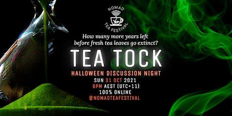 Nomad Tea Discussion: Tea Tock Tea Tock  Halloween Night (Climate Change) tickets