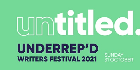 Untitled Underrep'd Writers Festival 21- Now Is Your Time To Write Workshop tickets