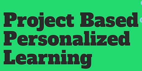 Project Based Personalized Learning Course tickets