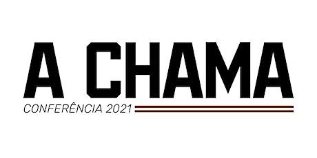 A Chama - 2021 ingressos