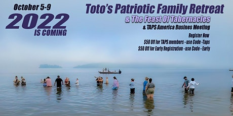 Toto's Patriotic Family Retreat - The Feast of Tabernacles and TAPS tickets