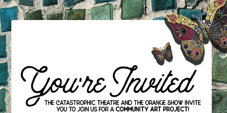 Community Mosaic Art Project with Catastrophic Theatre and Orange Show tickets