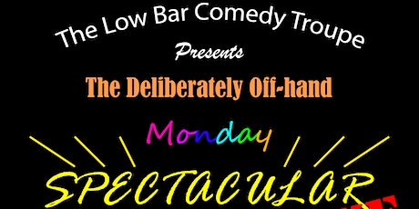 Low Bar Comedy PRESENTS: The Deliberately Off-hand Monday Spectacular LIVE tickets