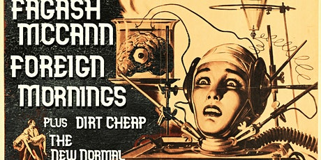 Fagash McCann/Foreign Mornings/Dirt Cheap/ The New Normal @ Speakeasy Bar tickets