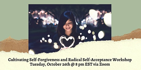 Cultivating Self-Forgiveness and Radical Self-Acceptance tickets