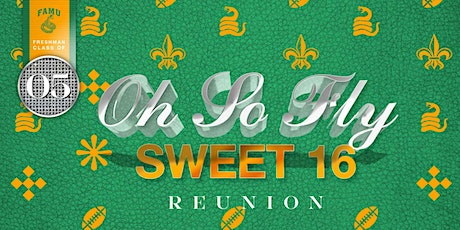 """FAMU """"Oh So Fly""""Freshman Class of 2005 Sweet Sixteen Homecoming Tailgate tickets"""