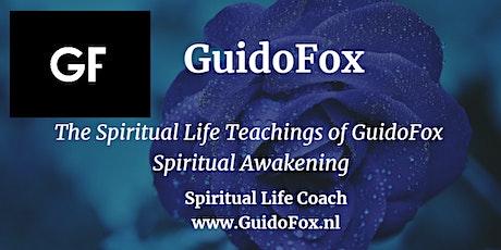 The Spiritual Life Teachings of GuidoFox / Spiritual Awakening tickets