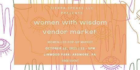 Women With Wisdom: Vendor Market   2021 tickets