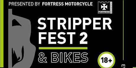 Stripper fest2 and bikes tickets