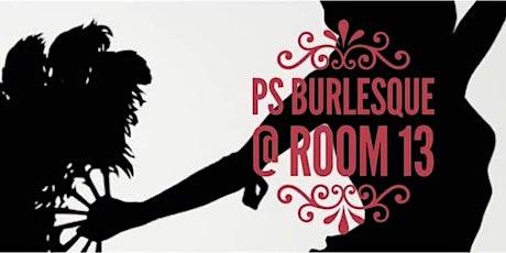 PS...Presents @Room 13 November tickets