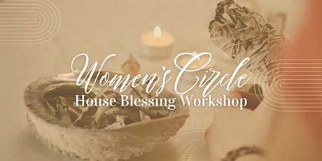 Women's Circle: Home Blessing Workshop tickets