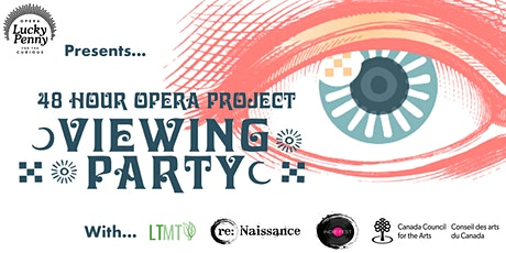 48 Hour Opera Project: Viewing Party tickets