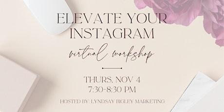 Elevate your Instagram Virtual Workshop tickets