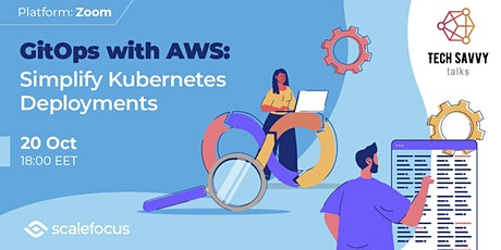 Tech Savvy Talk: GitOps with AWS: Simplify Kubernetes Deployments tickets