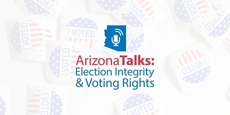 Arizona Talks: Election Integrity and Voting Rights | Public Policy Panel tickets