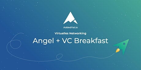 3. AddedVal.io Angel + VC Breakfast Tickets
