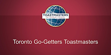 Toronto Go-Getters Toastmasters Open House! tickets