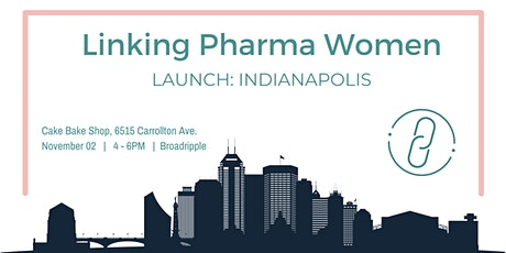 Linking Pharma Women LAUNCH: Indianapolis tickets