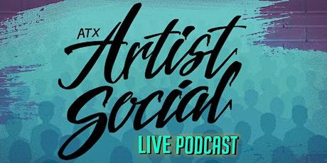 ATX Artist Social Podcast Live Series tickets