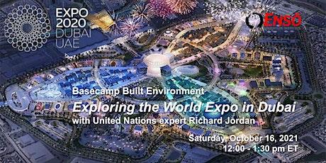 Exploring the World Expo in Dubai with United Nations expert Richard Jordan biljetter