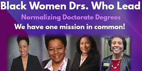 Black Women Drs Who Lead: Normalizing Doctorate Degrees tickets