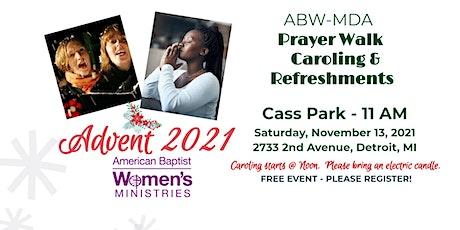 ABW-MDA Advent 2021 (Prayer Walk & Caroling) tickets