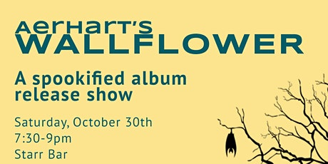 Aerhart's WALLFLOWER: A Spookified Album Release Party tickets