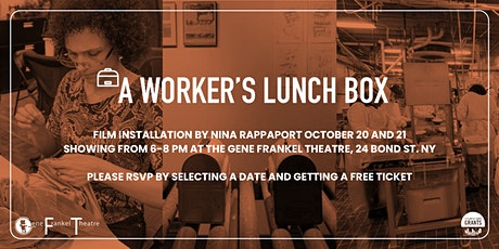 A Worker's Lunch Box - Film Installation by Nina Rappaport October 20 & 21 tickets