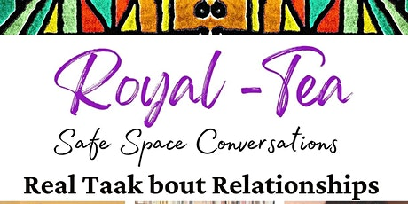 Royal Tea  - Safe Space Conversation tickets