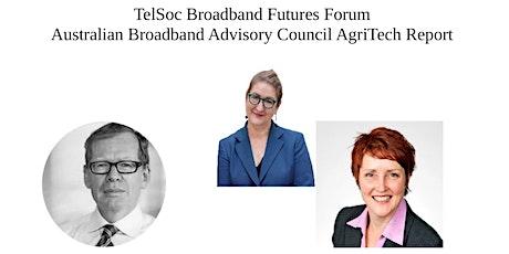TelSoc Broadband Futures Forum -- AgriTech Report tickets