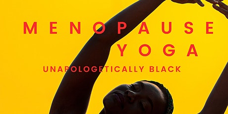 Supporting Black Women in menopause with Unapologetically Black Yoga online tickets