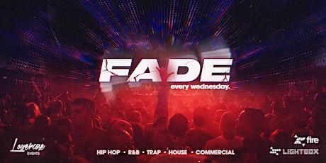 Fade Every Wednesday @ Fire & Lightbox London tickets
