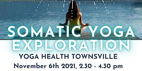 ~ SOMATIC YOGA EXPLORATION ~  YOGA HEALTH TOWNSVILLE ~ November 2021 ~ tickets