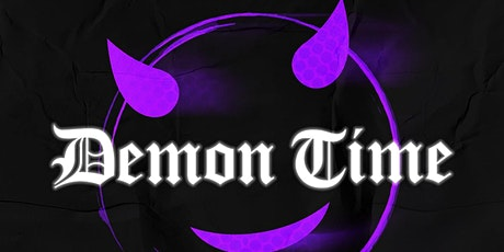Demon Time - Night Party tickets