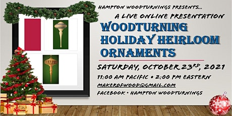 'Woodturning Heirloom Holiday Ornaments' Live Interactive Class tickets