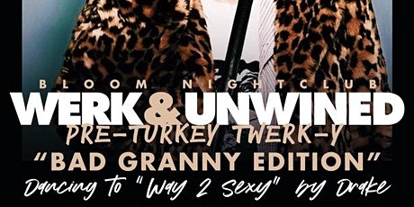 """WERK & UnWINED: Pre-Turkey TWERKy  """"Bad Granny Edition"""" tickets"""