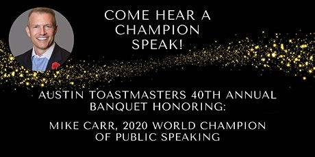 Austin Toastmasters 40th Annual Banquet ft. Mike Carr (2020 World Champion) tickets