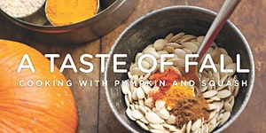 A Taste of Fall: Cooking with Pumpkin and Squash
